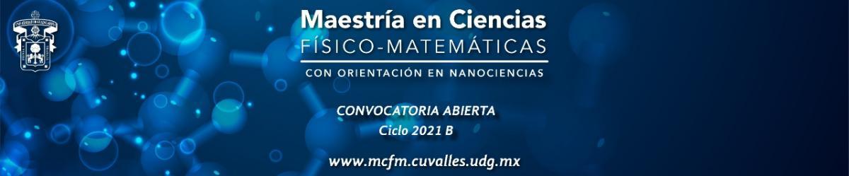 Maestría en Ciencias Físico Matemáticas (MCFM) - Enfoque en nanociencias -